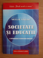 Anticariat: Niculae Vintanu - Societate si educatie