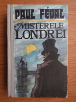 Anticariat: Paul Feval - Misterele Londrei (volumul 1)