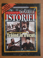 Revista Dosarele Istoriei, an XI, nr. 7 (119), 2006