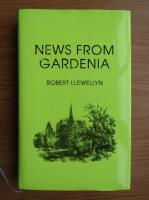 Anticariat: Robert Llewellyn - News from Gardenia