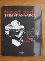 Sebastia Sarca - Tipat zidit (contine CD)
