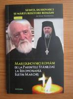 Silvan Theodorescu - Mari duhovnici romani de la parintele Staniloae la Ieromonahul Iustin Marchis (volumul 3)