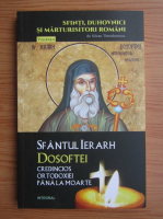 Silvan Theodorescu - Sfantul Ierarh Dosoftei credincios ortodoxiei pana la moarte (volumul 8)