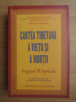 Sogyal Rinpoche - Cartea tibetana a vietii si mortii