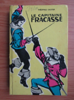 Anticariat: Theophile Gautier - La capitaine Fracasse
