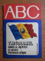 ABC, tricolorul, simbol al libertatii si unitatii poporului roman