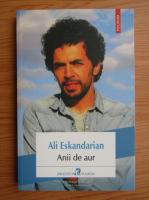 Anticariat: Ali Eskandarian - Anii de aur