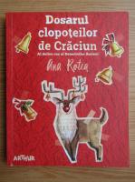 Anticariat: Ana Rotea - Dosarul clopoteilor de Craciun (volumul 2)