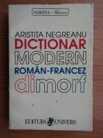 Aristita Negreanu - Dictionar modern roman-francez dimorf