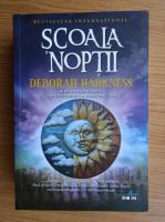 Anticariat: Deborah Harkness - Scoala noptii