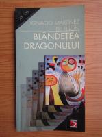 Anticariat: Ignacio Martinez de Pison - Blandetea dragonului