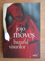 Anticariat: Jojo Moyes - Bazarul visurilor