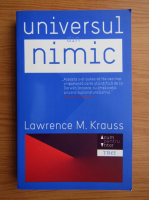 Lawrence M. Krauss - Universul din nimic