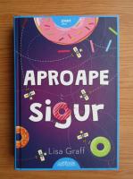 Anticariat: Lisa Graff - Aproape sigur