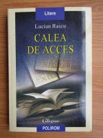 Anticariat: Lucian Raicu - Calea de acces