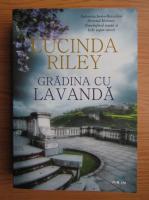 Lucinda Riley - Gradina cu lavanda