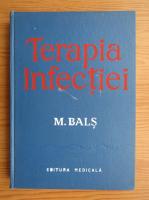 Anticariat: M. Bals - Terapia infectiei