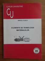 Marcel Plesca - Elemente de tehnologia materialelor