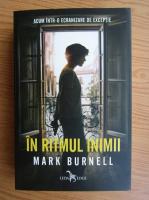 Anticariat: Mark Burnell - In ritmul inimii