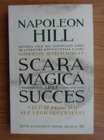 Napoleon Hill - Scara magica spre succes