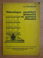 Paul Bucata - Tehnologia recoltarii polenului cu ajutorul albinelor