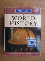 Rodney Castleden - World history. A chronological dictionary of dates