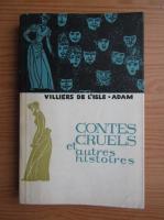 Villiers de L Isle Adam - Contes cruels et autres histoires
