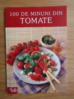 Weiss Erika - 100 de minuni din tomate
