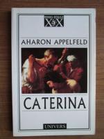 Anticariat: Aharon Appelfeld - Caterina
