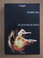 Alexandru Iorga - Dictionar de dans