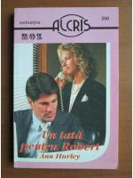 Anticariat: Ann Hurley - Un tata pentru Robert