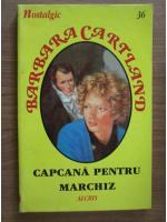 Barbara Cartland - Capcana pentru Marchiz
