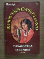 Anticariat: Barbara Cartland - Dragostea Lucindei