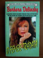 Anticariat: Barbara Delinsky - O femeie tradata