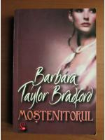 Barbara Taylor Bradford - Mostenitorul