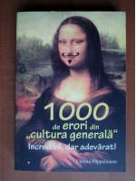 Christa Poppelmann - 1000 de erori din cultura generala