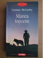 Anticariat: Cormac McCarthy - Marea trecere