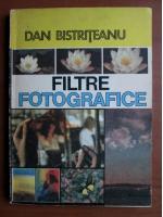Dan Bistriteanu - Filtre fotografice