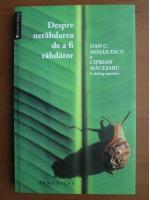 Dan C. Mihailescu - Despre nerabdarea de a fi rabdator