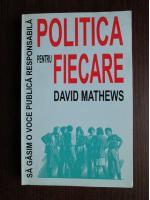 David Mathews - Politica pentru fiecare