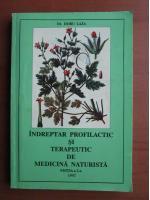 Doru Laza - Indreptar profilactic si terapeutic de medicina naturista