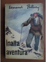 Edmund Hillary - Inalta aventura