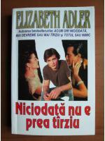 Anticariat: Elizabeth Adler - Niciodata nu e prea tarziu
