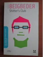 Anticariat: Frederic Beigbeder - Shitter`s Club