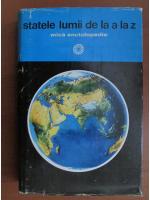 Anticariat: Horia C. Matei - Statele lumii de la A la Z. Mica enciclopedie (1975)