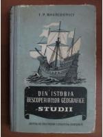 Anticariat: I. P. Maghidovici - Din istoria descoperirilor geografice (studii)