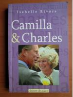 Isabelle Rivere - Camilla si Charles
