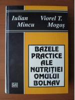 Iulian Mincu - Bazele practice ale nutritiei omului bolnav