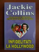 Anticariat: Jackie Collins - Infidelitati la Hollywood