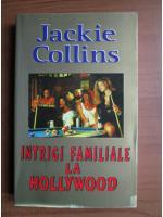 Anticariat: Jackie Collins - Intrigi familiale la Hollywood